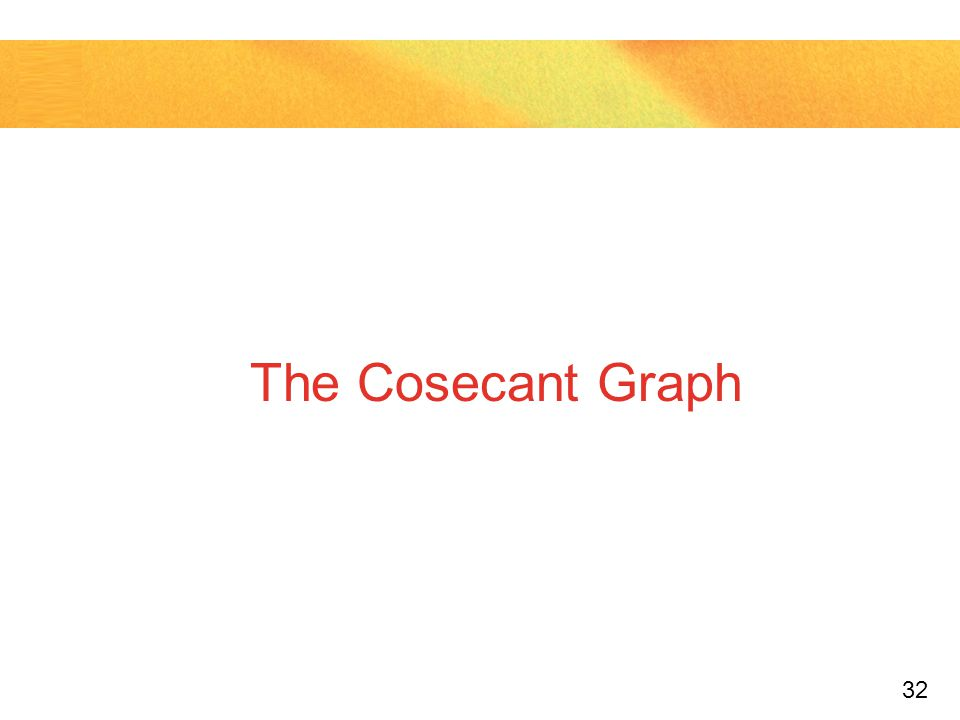 32 The Cosecant Graph