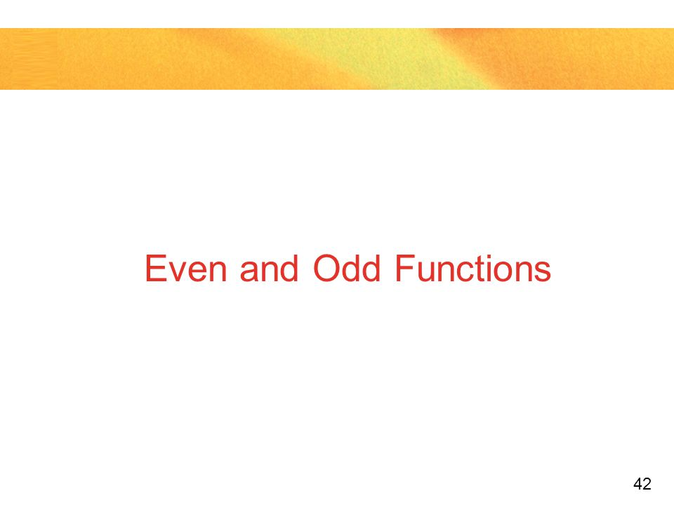 42 Even and Odd Functions