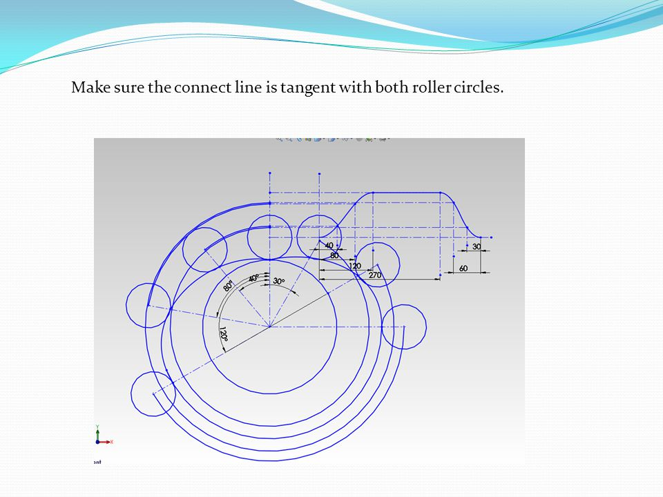Make sure the connect line is tangent with both roller circles.