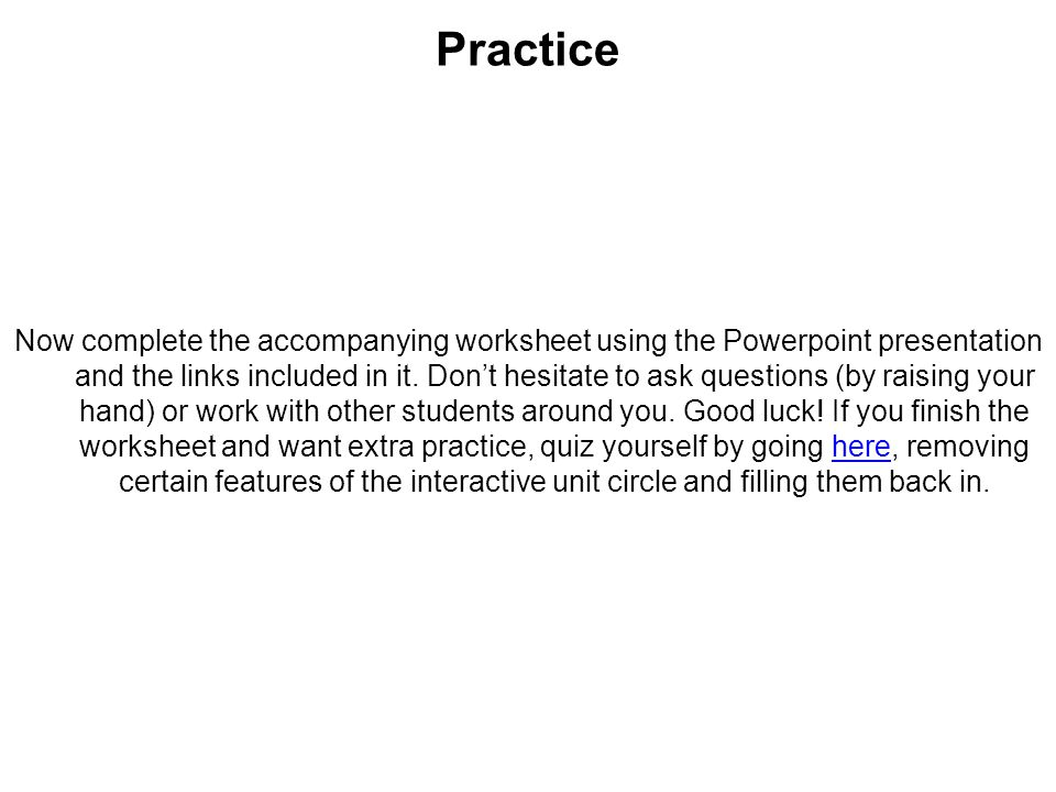 Practice Now complete the accompanying worksheet using the Powerpoint presentation and the links included in it.