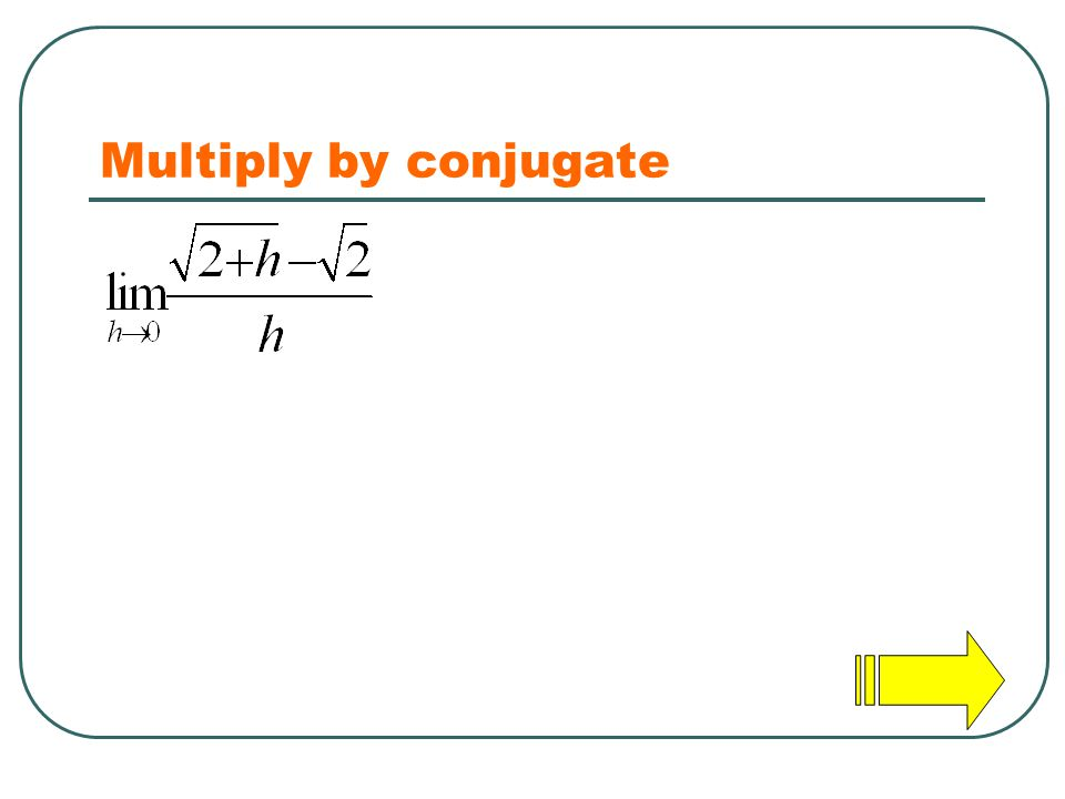 Multiply by conjugate