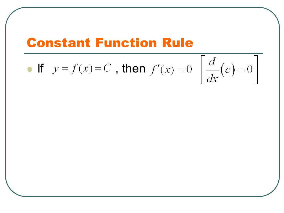 Constant Function Rule If, then Why