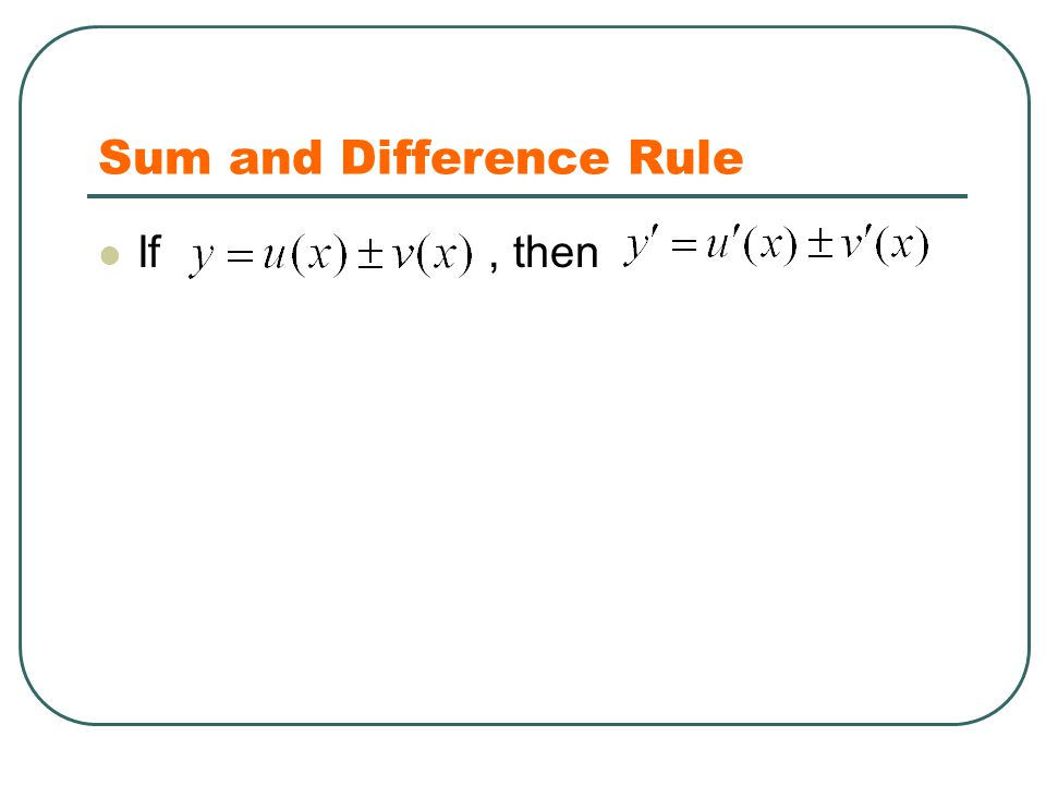 Sum and Difference Rule If, then