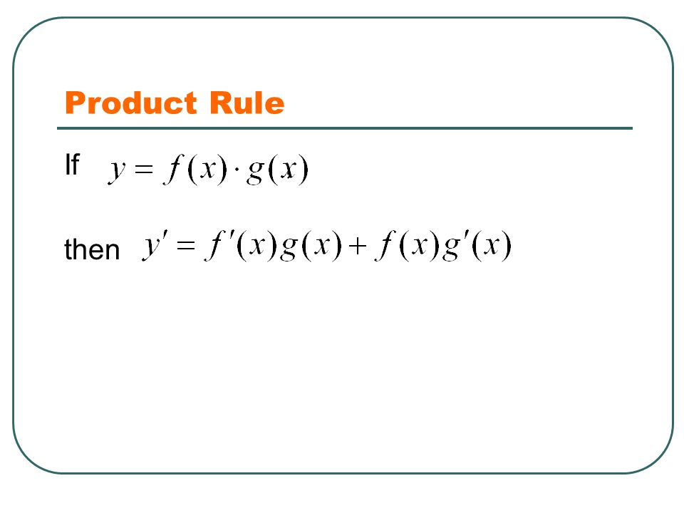 Product Rule If, then