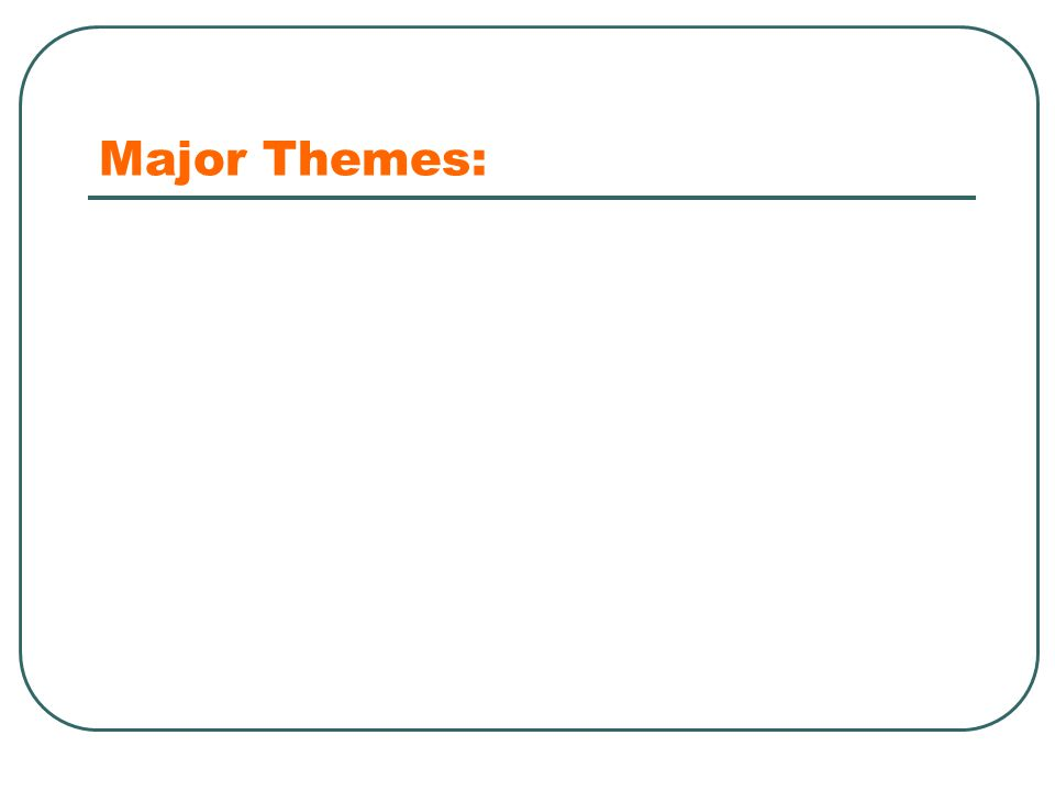 Major Themes: