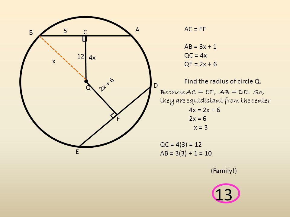 A B Q AC = EF AB = 3x + 1 QC = 4x QF = 2x + 6 Find the radius of circle Q.