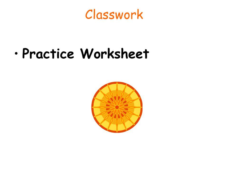 Classwork Practice Worksheet