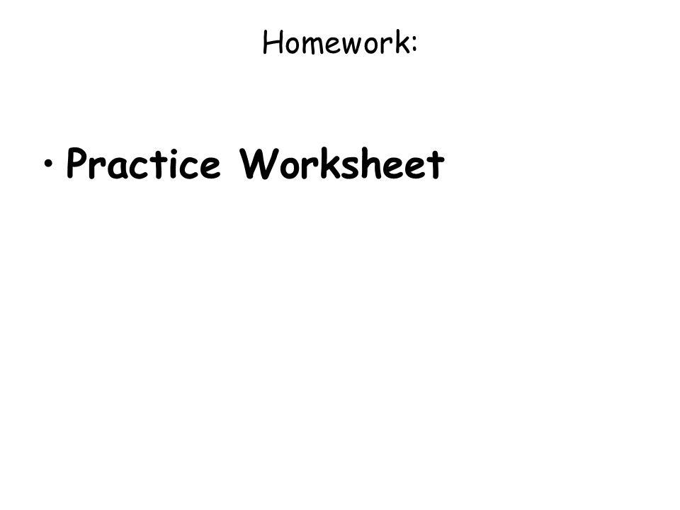 Homework: Practice Worksheet