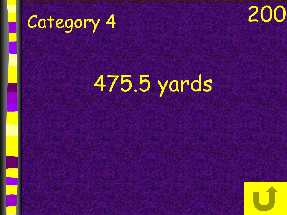 200 Category 4 475.5 yards