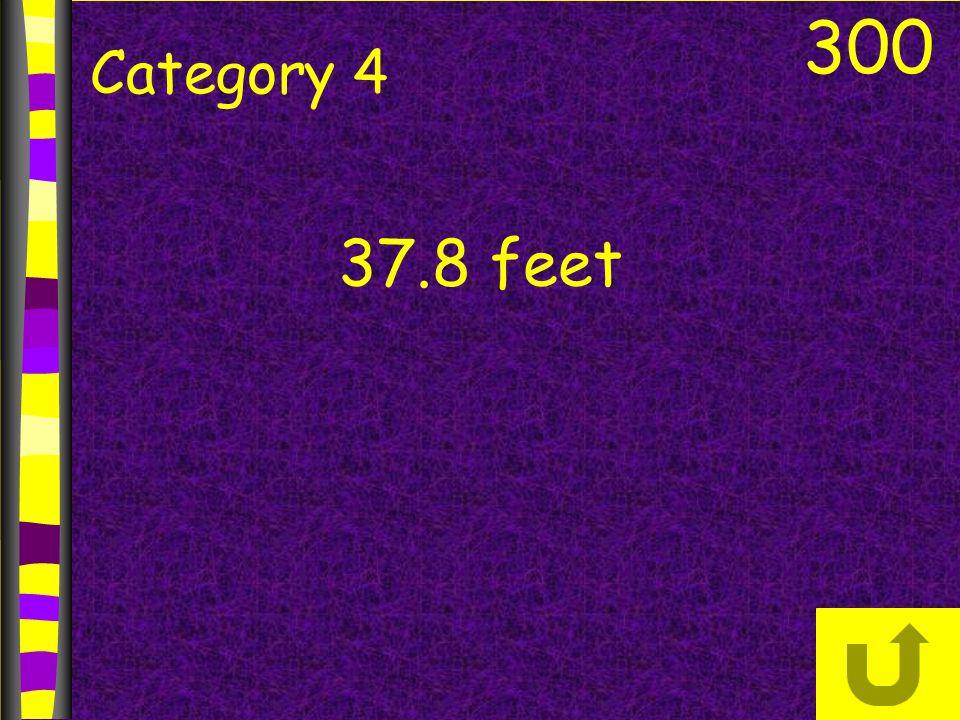 300 Category 4 37.8 feet