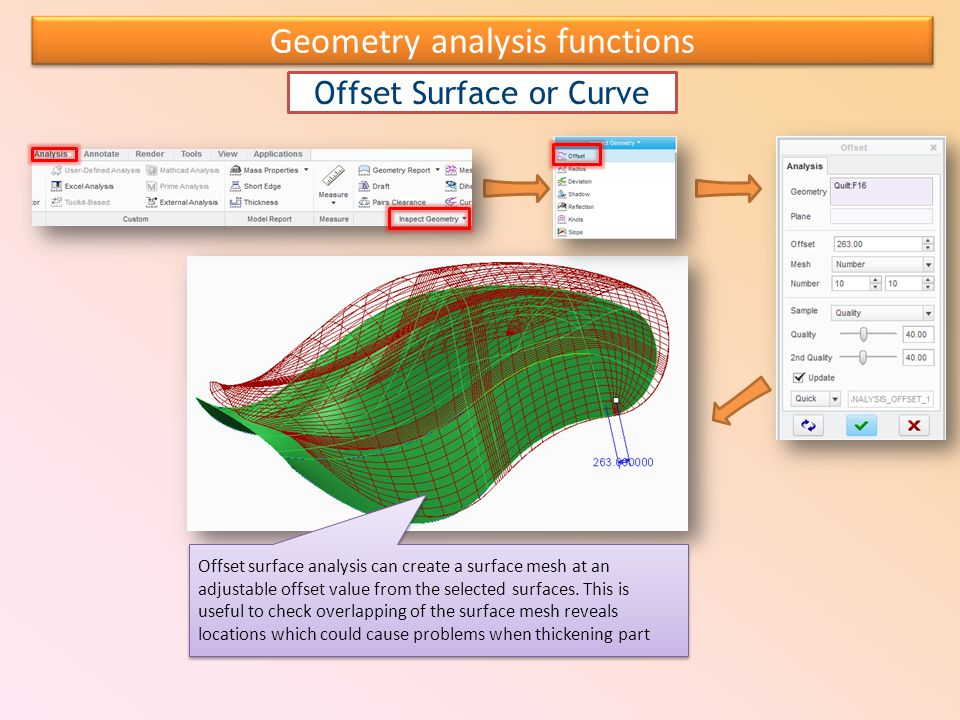 Geometry analysis functions Offset Surface or Curve Offset surface analysis can create a surface mesh at an adjustable offset value from the selected surfaces.