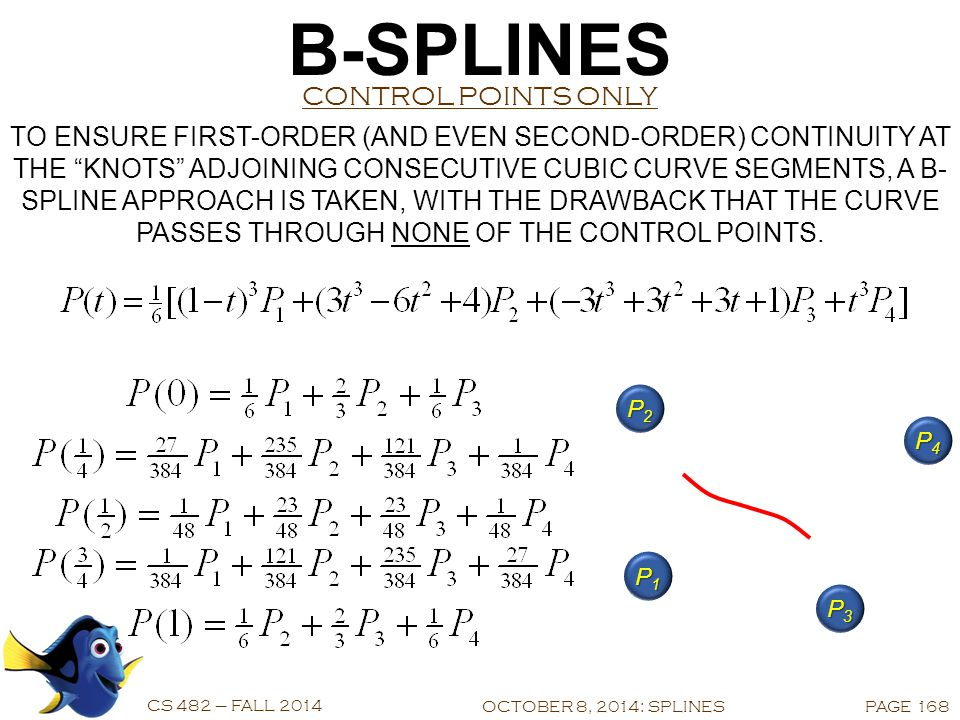 BÉZIER CURVES CS 482 – FALL 2014 FIRST-ORDER DISCONTINUITY OCTOBER 8, 2014: SPLINESPAGE 167 THE BÉZIER FORM HAS ZERO-ORDER CONTINUITY, BUT IT LACKS FIRST-ORDER CONTINUITY (UNLESS THE TRIPLE OF VERTICES AROUND THE KNOT HAPPEN TO BE COLLINEAR).