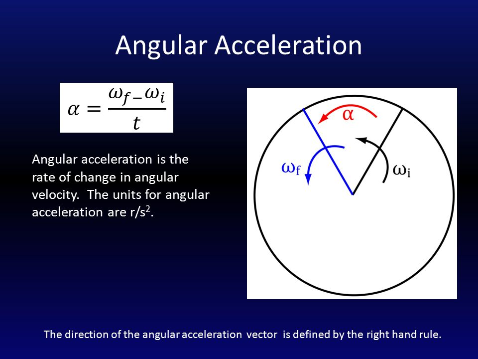 Angular Acceleration Angular acceleration is the rate of change in angular velocity.