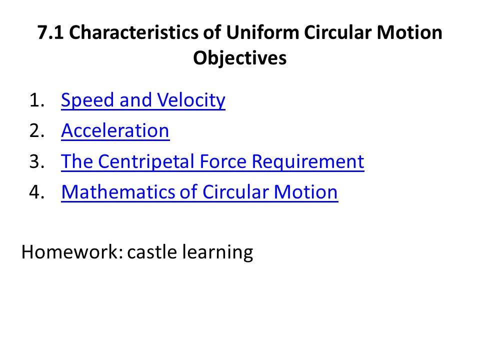 Uniform circular motion Uniform circular motion is the motion of an object in a circle with a constant or uniform speed.