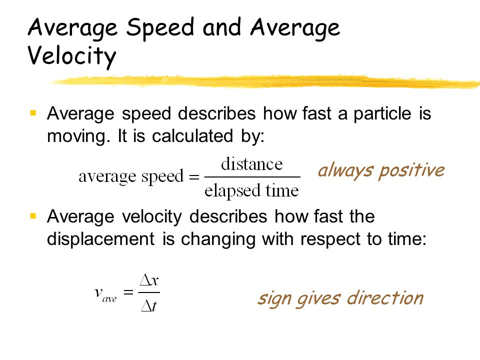 Average Speed and Average Velocity  Average speed describes how fast a particle is moving.