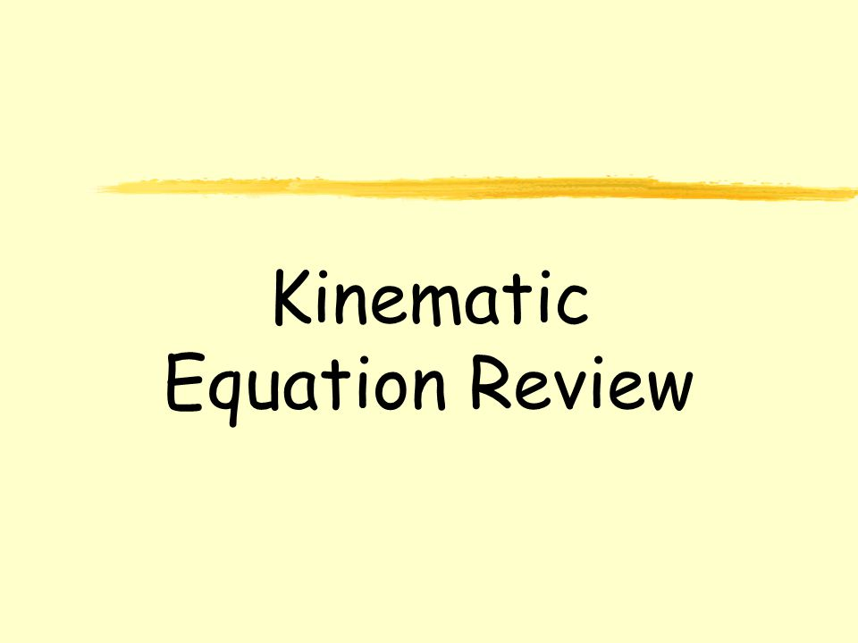 Kinematic Equation Review