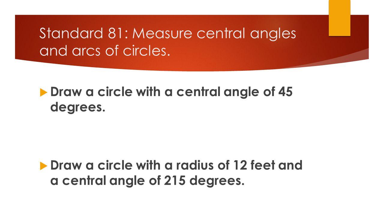Standard 82: Describe relationships between adjacent arcs as well as between arcs and chords.