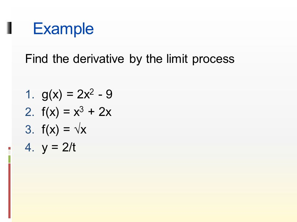 Example Find the derivative by the limit process 1.