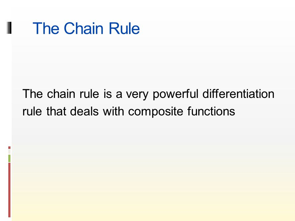 The chain rule is a very powerful differentiation rule that deals with composite functions