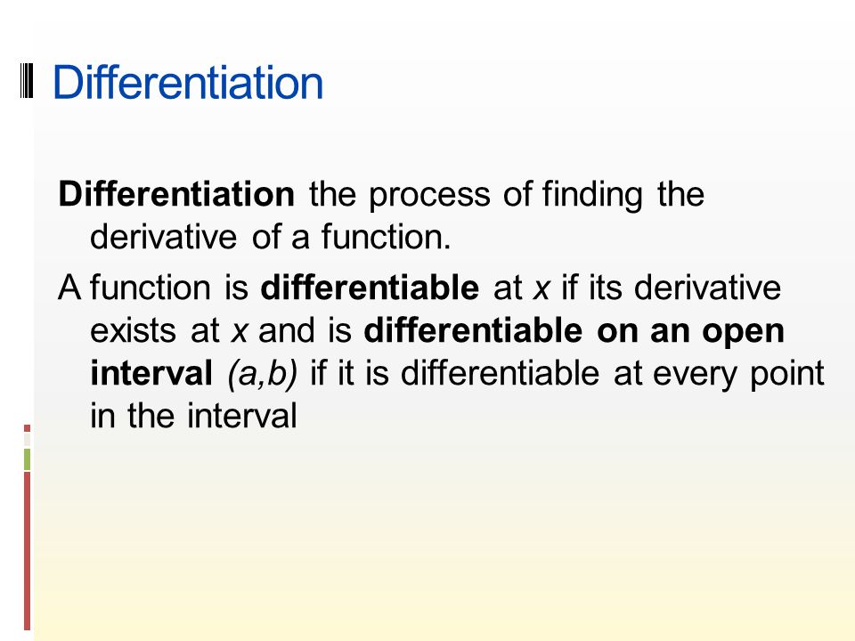 Differentiation Differentiation the process of finding the derivative of a function.