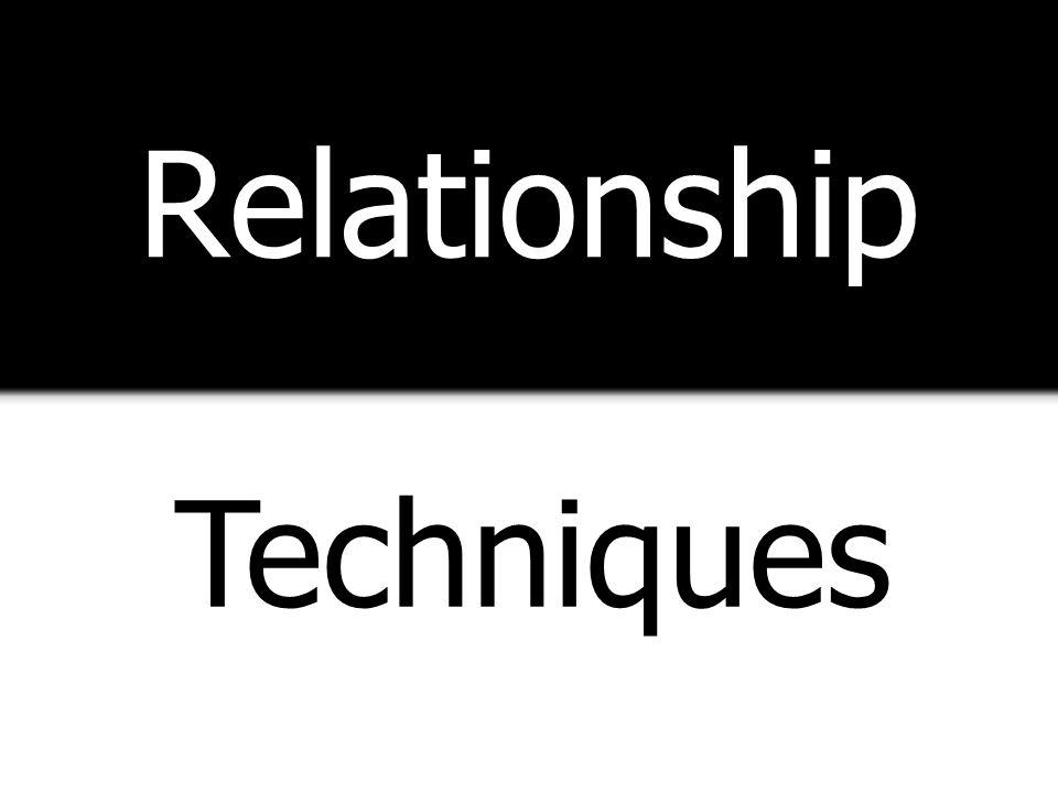 Relationship Techniques