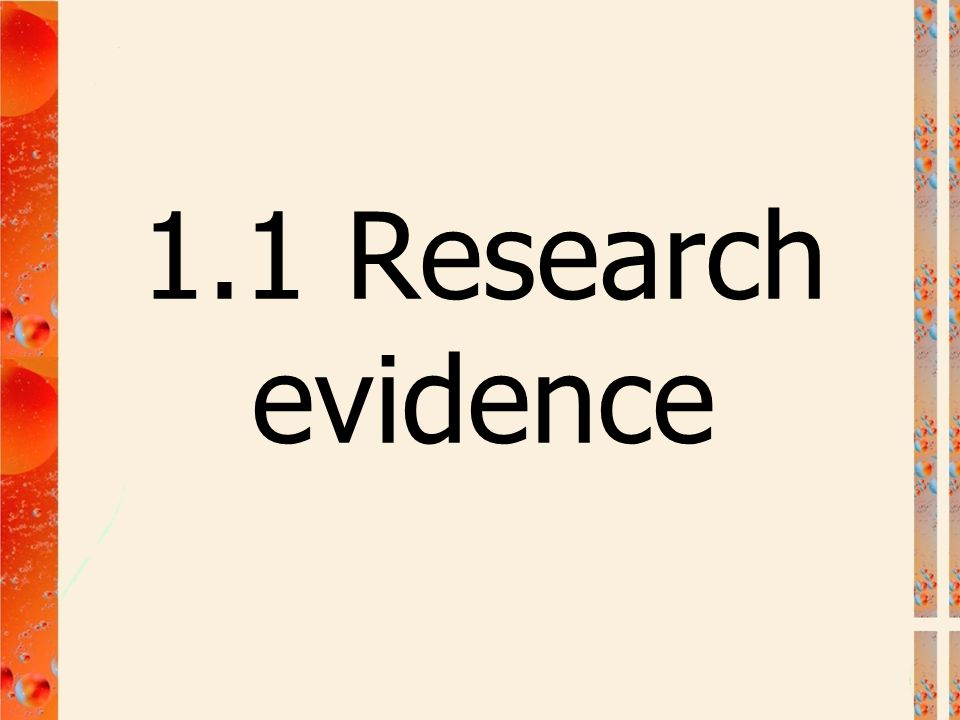 1.1 Research evidence