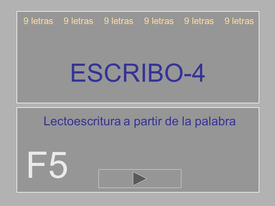 ESCRIBO-4 F5 9 letras 9 letras 9 letras Lectoescritura a partir de la palabra