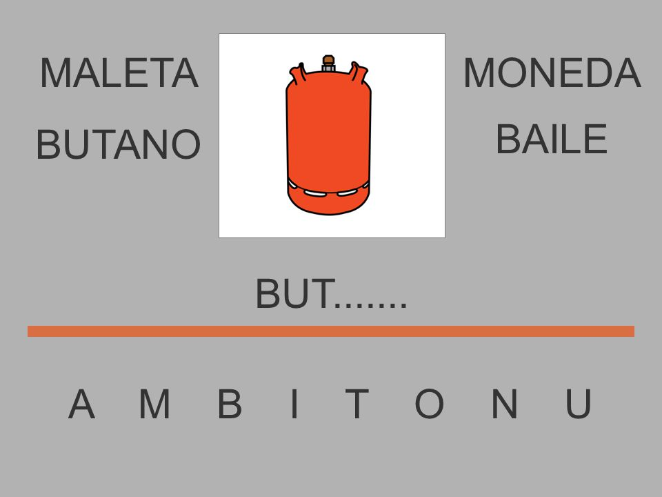 MALETA A M B I T O N U MONEDA BU.......... BUTANO BAILE