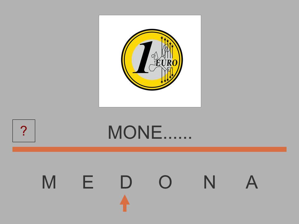 M E D O N A MON........ ?