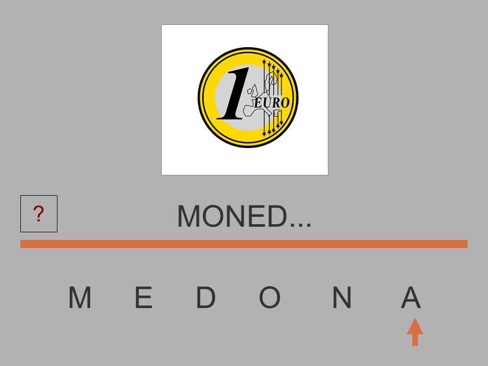 M E D O N A MONE...... ?