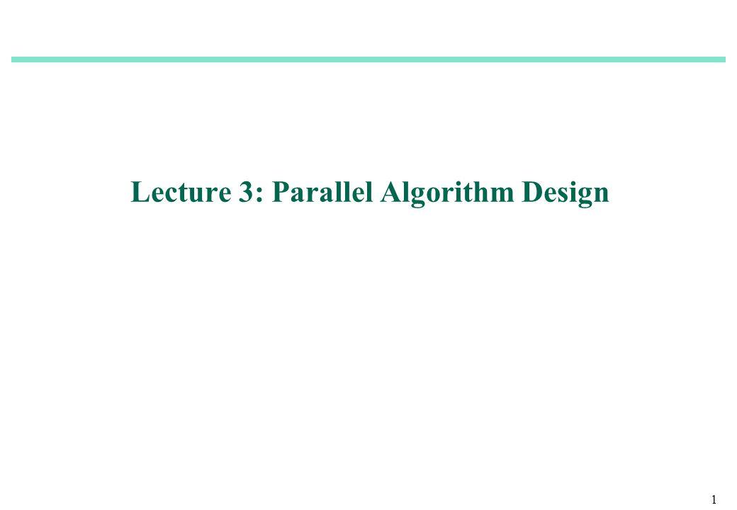 Lecture 3: Parallel Algorithm Design 1