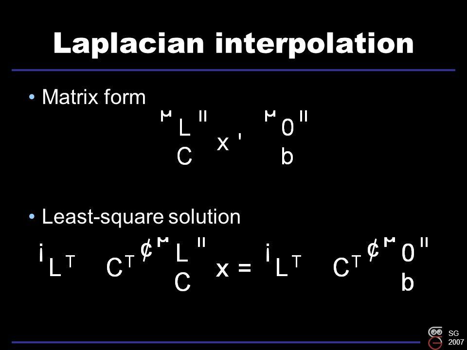 SG 2007 Laplacian interpolation Matrix form Least-square solution