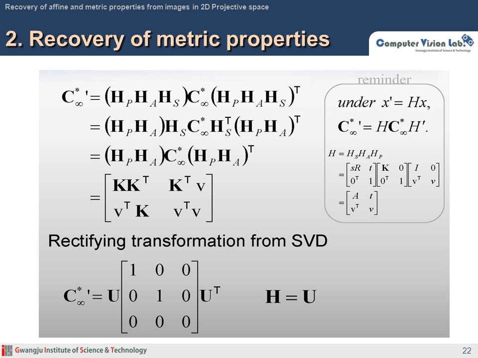 2. Recovery of metric properties 22 Recovery of affine and metric properties from images in 2D Projective space