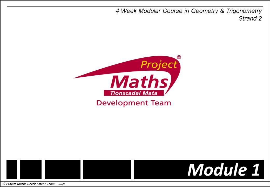 © Project Maths Development Team – Draft Axioms Recall and use of: 1.