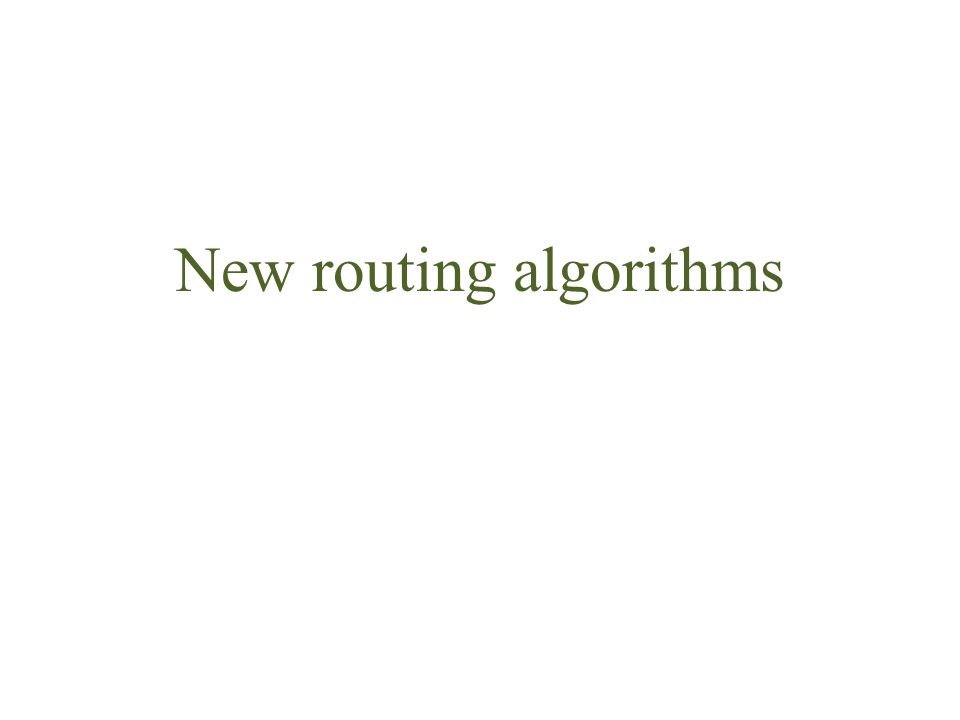 New routing algorithms