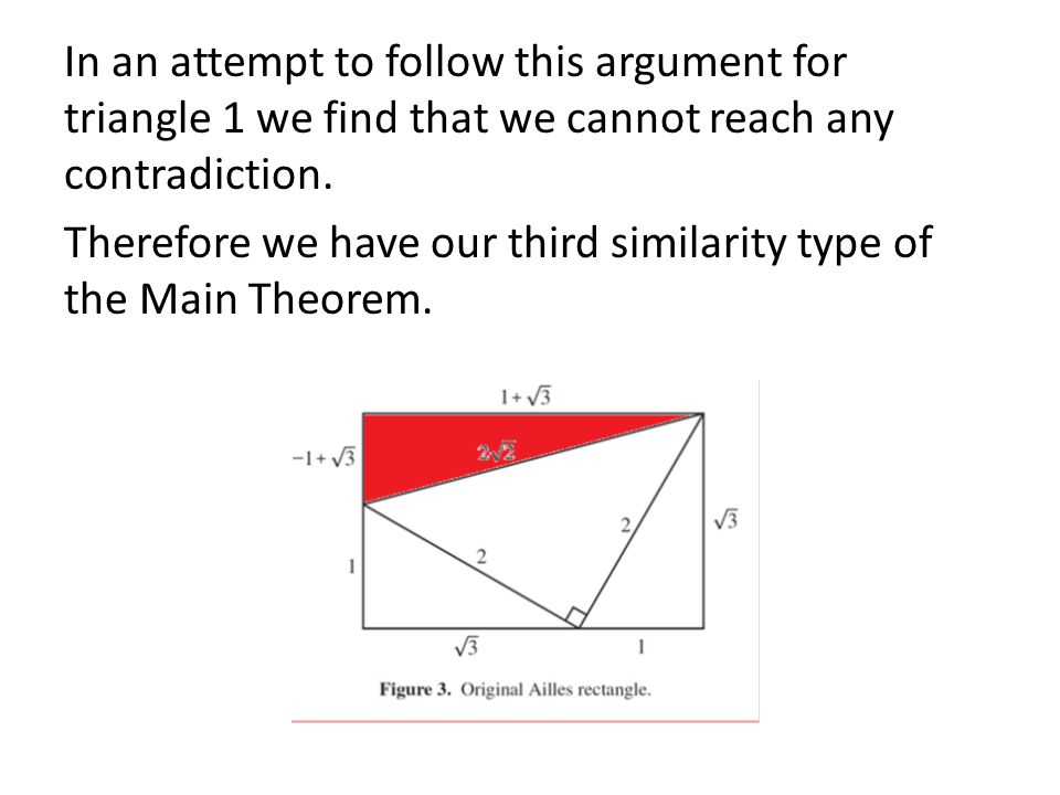 In an attempt to follow this argument for triangle 1 we find that we cannot reach any contradiction.