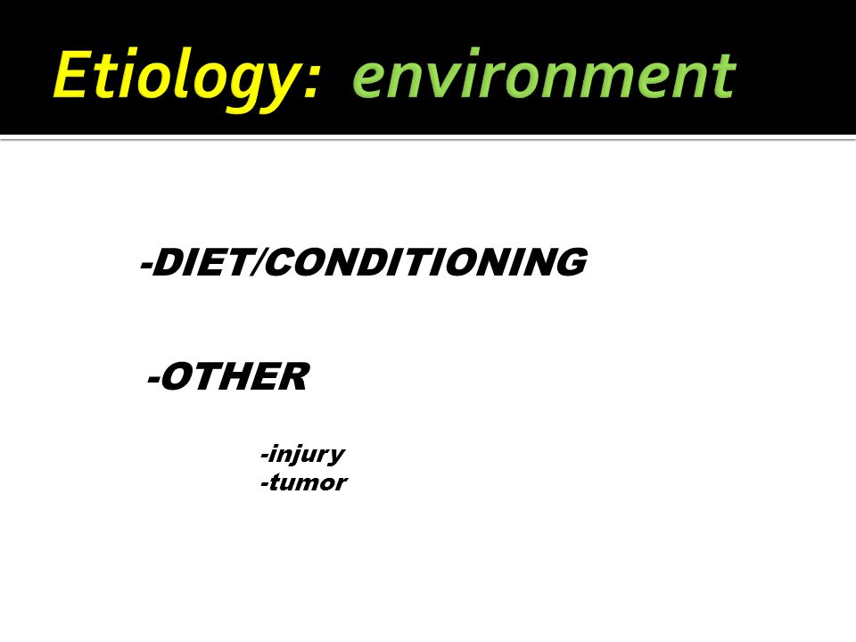 -DIET/CONDITIONING -OTHER -injury -tumor