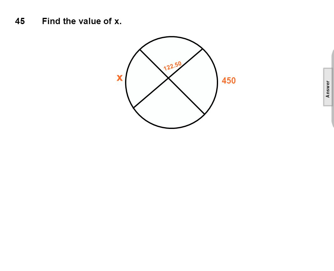 45Find the value of x. x 122.50 450 [This object is a pull tab] Answer