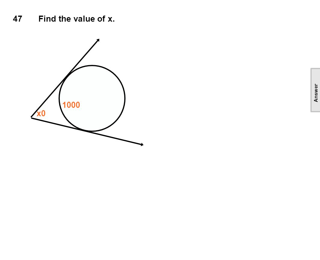 47Find the value of x. x0 1000 [This object is a pull tab] Answer First find the major arc.