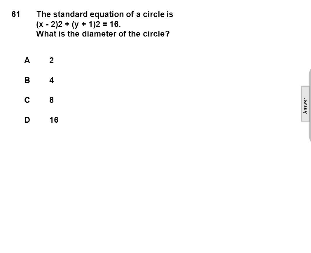 61The standard equation of a circle is (x - 2)2 + (y + 1)2 = 16.