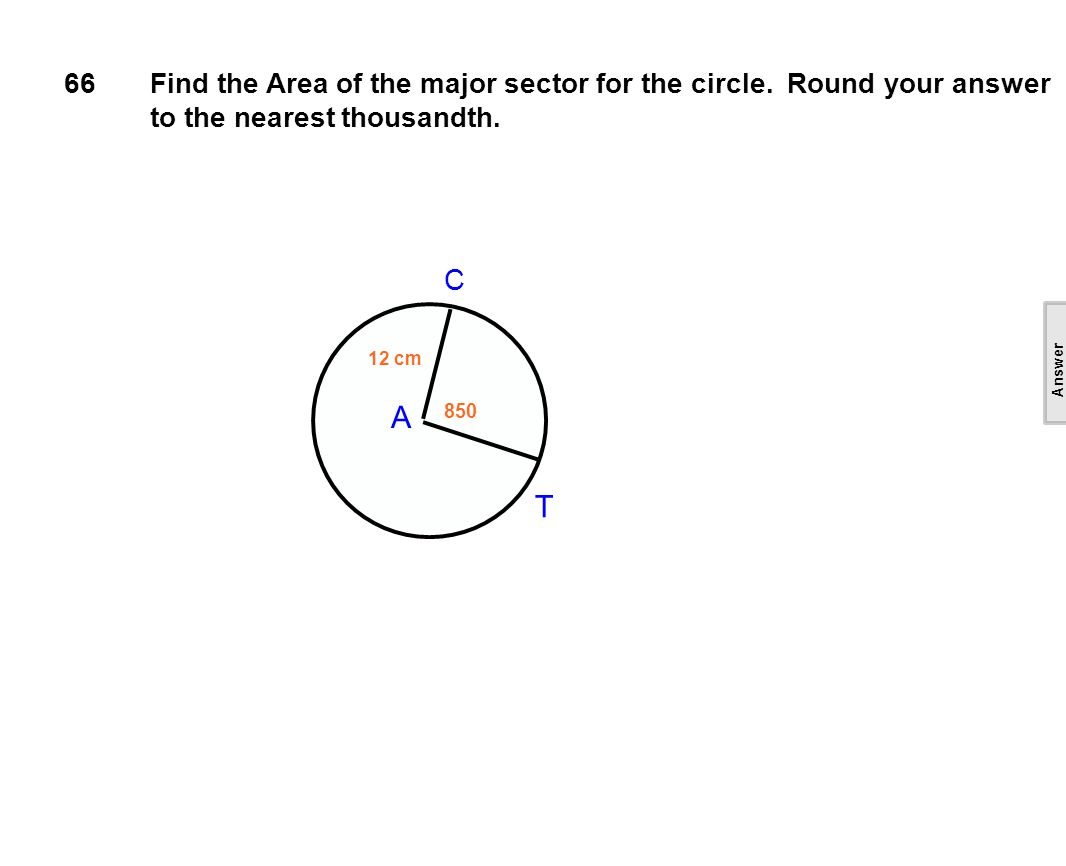 66Find the Area of the major sector for the circle.