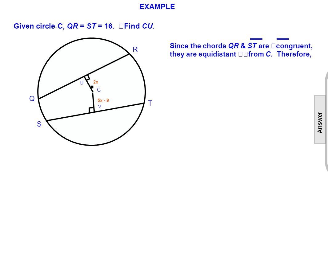 EXAMPLE Given circle C, QR = ST = 16. Find CU..
