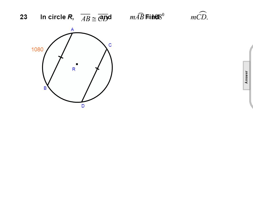 23In circle R, and. Find A B C D R. 1080 [This object is a pull tab] Answer 1080