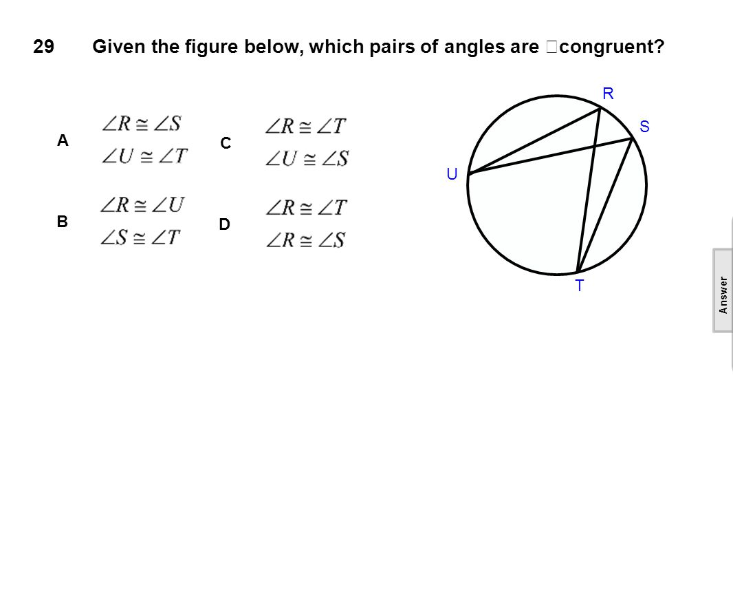 29 Given the figure below, which pairs of angles are congruent.