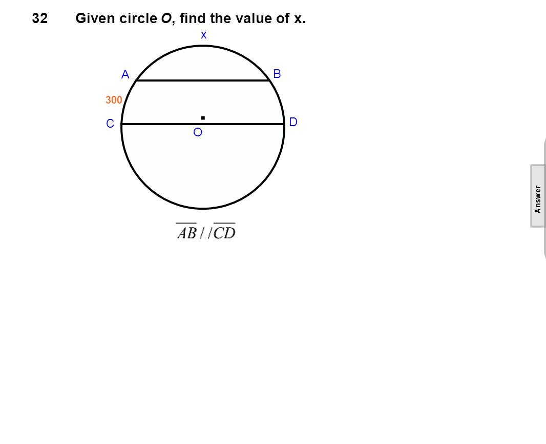 32Given circle O, find the value of x.. O A B C D x 300 [This object is a pull tab] Answer 1200