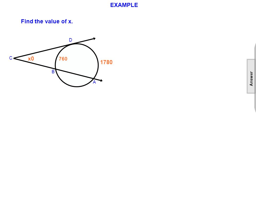 EXAMPLE Find the value of x. D C A B x0 760 1780 [This object is a pull tab] Answer