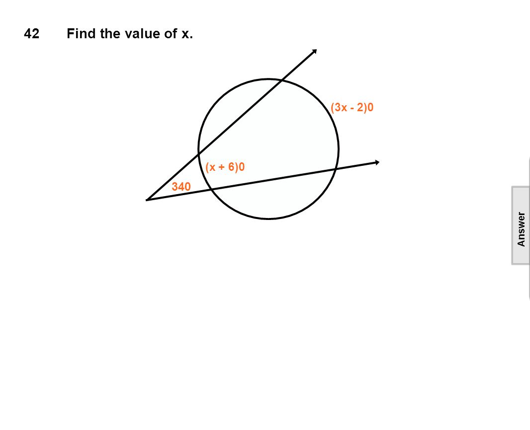 42Find the value of x. 340 (x + 6)0 (3x - 2)0 [This object is a pull tab] Answer