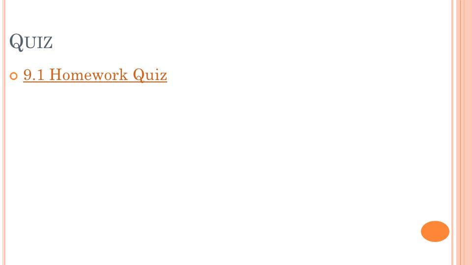 Q UIZ 9.1 Homework Quiz