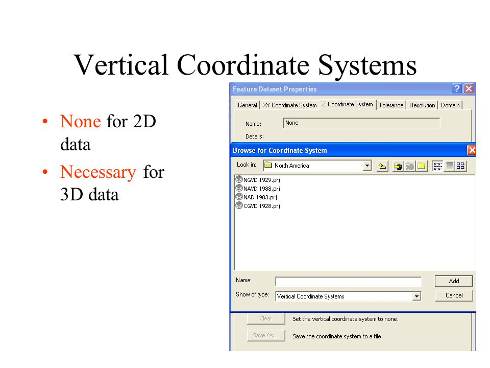 Vertical Coordinate Systems None for 2D data Necessary for 3D data