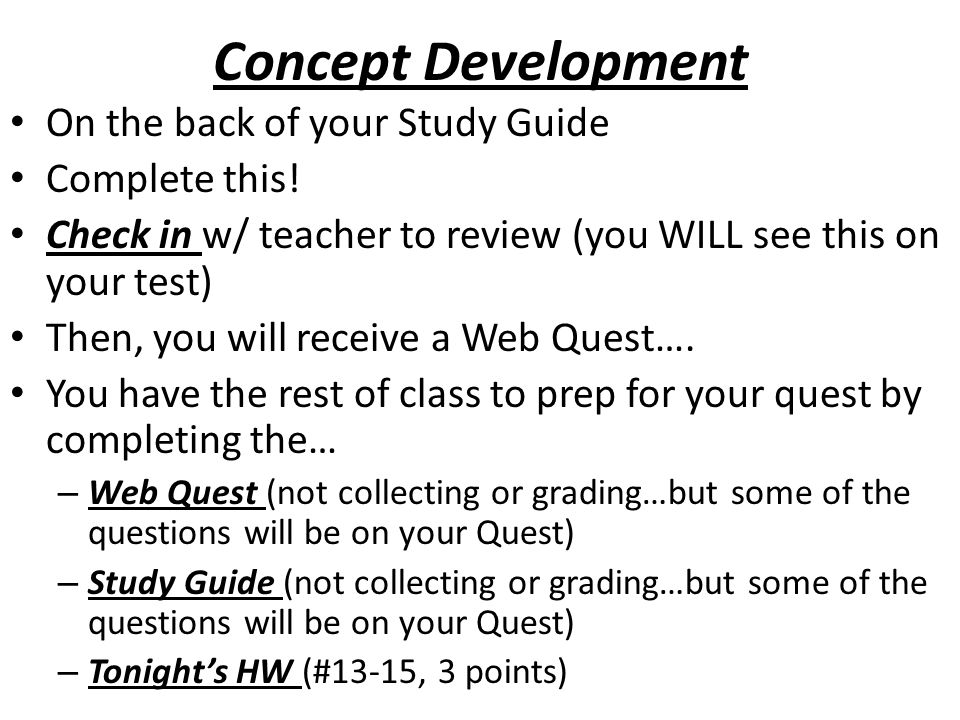 Concept Development On the back of your Study Guide Complete this.